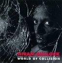 World of Collision by Hiram Bullock