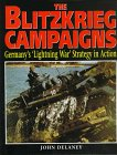 The Blitzkrieg Campaigns, John Delaney, 1854093487
