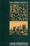 Sir Henry Pellatt: The King of Casa Loma by Carlie Oreskovich front cover