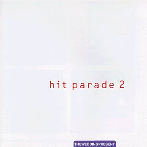 Hit Parade 2 (Wedding Present Hit Parade)