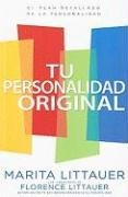 Tu Personalidad Original = Wired That Way (Spanish Edition) (Florence Littauer Spanish)