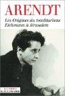 Les Origines du totalitarisme, suivi de Eichmann à Jérusalem par Hannah Arendt