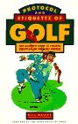 Protocol and Etiquette of Golf, Bill Bailey, 1559583584