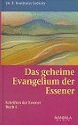 Die Schriften der Essener, Bd.4, Das geheime Evangelium der Essener