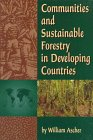Communities and Sustainable Forestry in Developing Countries, Ascher, William L., 1558154191