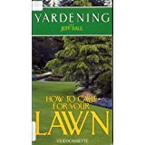- How to Care for Your Lawn [VHS]