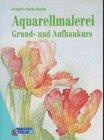 Aquarellmalerei. Grund- und Aufbaukurs