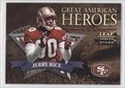 Jerry Rice #2263/2,500 (Football Card) 1998 Leaf Rookies & Stars - Great American Heroes #11