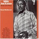 Soul Believer by Milt Jackson (1990-01-01)