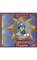 Francisco Pizarro (Discover the Life of an Explorer)
