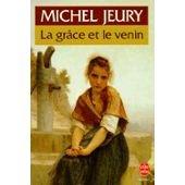 La grâce et le venin : roman, Jeury, Michel