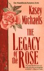 The Legacy of the Rose, Kasey Michaels, 0671731807