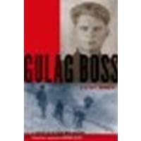 Gulag Boss: A Soviet Memoir by Mochulsky, Fyodor Vasilevich [Oxford University Press, 2012] (Paperback) (Gulag Boss)
