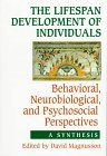 The Lifespan Development of Individuals : Behavioral, Neurobiological, and Psychosocial Perspectives: A Synthesis, , 0521628962