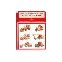 Making Construction Vehicles for Kids by Luc St-Amour (1995-08-02)