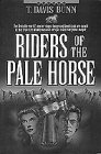 Riders of the Pale Horse, T. Davis Bunn, 1556613466