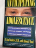 Anticipating Adolescence, H. Paul Gabriel and Robert Wood, 0805023739