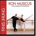 Ron Musicus: 24 Piano Compositions for the Ballet Class