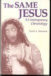 The Same Jesus : A Contemporary Christology, Daniel A. Helminiak, 0829405216