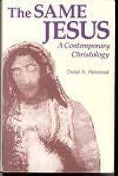 The Same Jesus: A Contemporary Christology