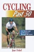 by Joe Friel Cycling Past 50 (Ageless Athlete Series)(text only)1st (First) edition [Paperback]1998