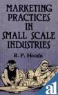 Marketing Practices in Small Scale Industries, Hooda, R. P., 8170261686