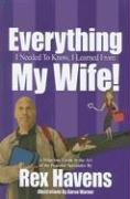 Everything I Needed to Know, I Learned from My Wife!