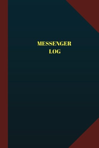 Messenger Log (Logbook, Journal - 124 pages 6x9 inches): Messenger Logbook (Blue Cover, Medium) (Logbook/Record Books) PDF