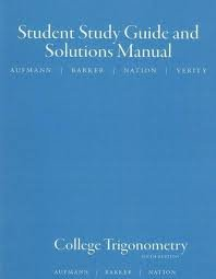 Student Solutions Manual for Aufmann/Barker/Nation's College Trigonometry 6th (sixth) edition