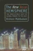 Download The New Asian Hemisphere: The Irresistible Shift of Global Power to the East pdf epub