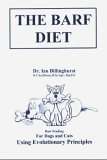 The BARF Diet: Raw Feeding for Dogs and Cats Using Evolutionary Principles by Ian Billinghurst (2001-08-02)