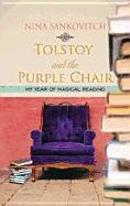 Tolstoy and the Purple Chair: My Year of Magical Reading (Platinum Readers Circle (Center Point))