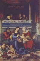 Medieval Families: Perspectives on Marriage, Household, and Children (MART: The Medieval Academy Reprints for Teaching) by University of Toronto Press, Scholarly Publishing Division