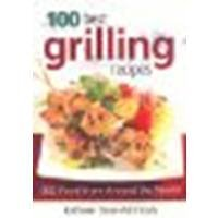 Review 100 Best Grilling Recipes: