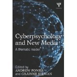 Cyberpsychology and New Media: A thematic reader [PAPERBACK] [2013] [By Andrew Power(Editor)]