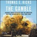Download The Gamble (An Unabridged Production)[8-CD Set]; General David Petraeus and the American Military Adventure in Iraq, 2006-2008 ebook