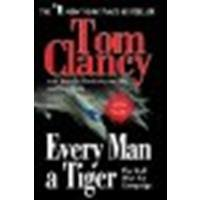 Every Man A Tiger: The Gulf War Air Campaign by Clancy, Tom, Horner, Chuck, Koltz, Tony [Berkley Trade, 2008] (Paperback) [Paperback] (Every Man A Tiger By Tom Clancy)