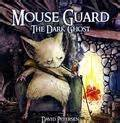Mouse Guard The Dark Ghost (Volume 4)