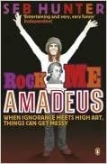 Book Rock Me Amadeus: Or How I Learned To Stop Worrying And Love Handel by Hunter Seb (2007-07-24)