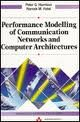 Performance Modelling in Communication Networks and Computer Architectures, Harrison, Peter G. and Patel, Naresh M., 0201544199