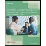 BUS599 Crafting and Executing Strategy (Custom) BUS 599, Strayer University, 0077385314