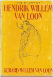 The Story of Hendrik Willem Van Loon, Gerard Willem Van Loon, 0397008449
