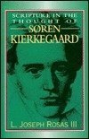 Scripture in the Thought of Soren Kierkegaard, Joseph Rosas, 0805416242