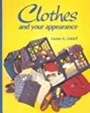 Clothes and Your Appearance, Louise A. Liddell, 087006844X