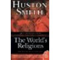The World's Religions by Smith, Huston [HarperOne, 2009] (Paperback) 50th Anniversary Edition [Paperback]