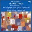Piano Music of Richard Stoker: Piano Serenade, Op. 17 / Piano Sonata, No. 1, Op. 26 / Piano Sonata, No. 2, Op. 71 / Zodiac Variations by unknown (1999-06-29)