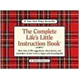 The Complete Life's Little Instruction Book : More Than 1,500 Suggestions, Observations, and Reminders on How to Live a Happy