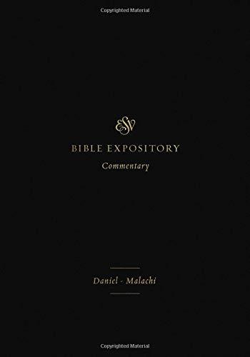 ESV Expository Commentary (Volume 7): Daniel–Malachi