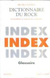 Dictionnaire du rock,. Tome 3 : Index et glossaire par Bruno Blum