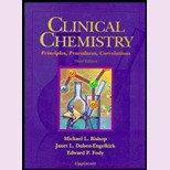Clinical Chemistry: Principles, Procedures, Correlations